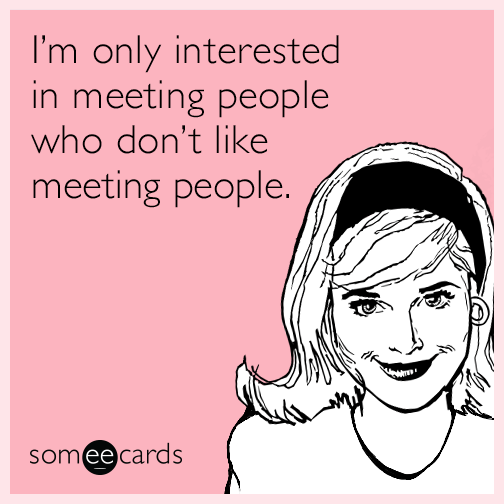 interested-meeting-people-antisocial-friendship-funny-ecard-I6U.png